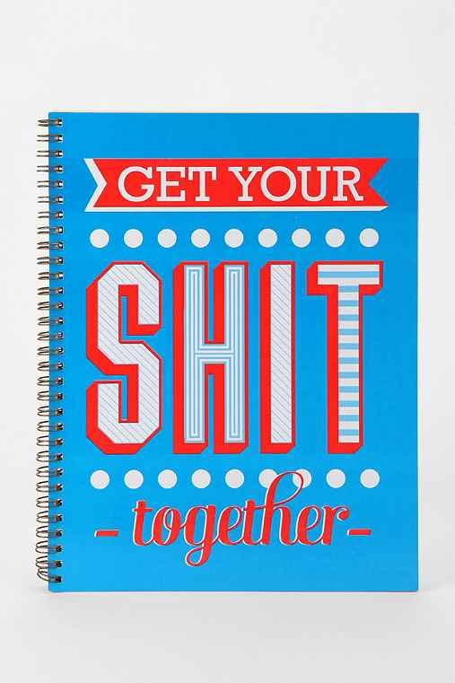 Get Your S**t Together Spiral Notebook