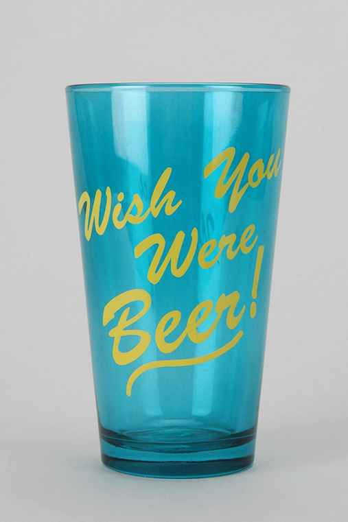 Wish You Were Beer Pint Glass