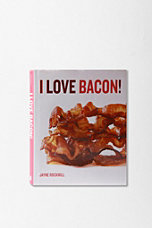 I Love Bacon By Jayne Rockmill