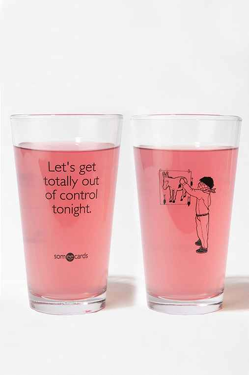 Someecards Let's Get Totally Out of Control Tonight Pint Glass