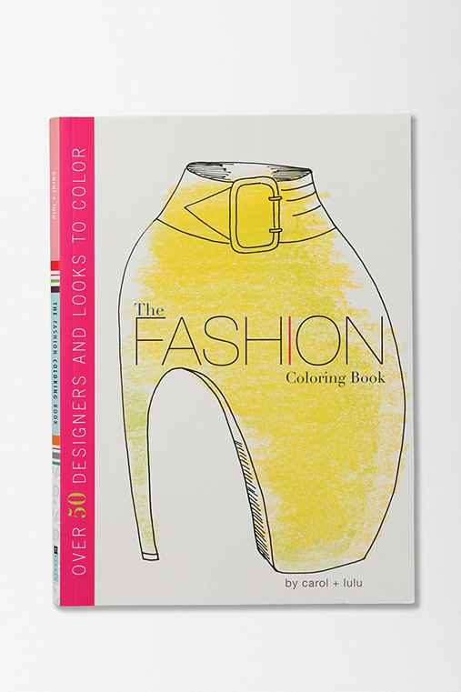 The Fashion Coloring Book By Carol Chu Amp Lulu Chang