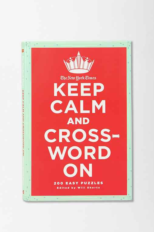 Keep Calm And Crossword On By Will Shortz)
