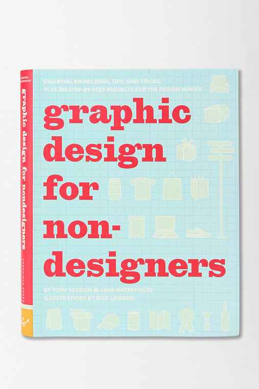 Graphic Design For Non-Designers By Tony Seddon, Jane Waterhouse & Rick Landers