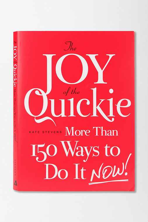 The Joy Of The Quickie By Kate Stevens