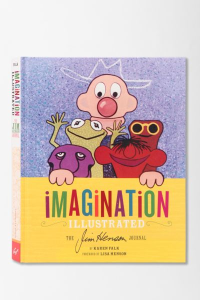 Imagination Illustrated: The Jim Henson Journal By Karen Falk