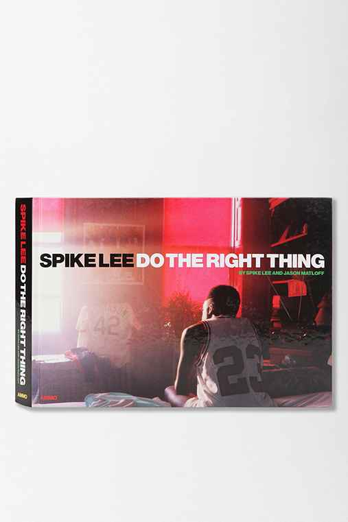 Spike Lee: Do The Right Thing By Spike Lee, Steve Crist & Jason Matloff