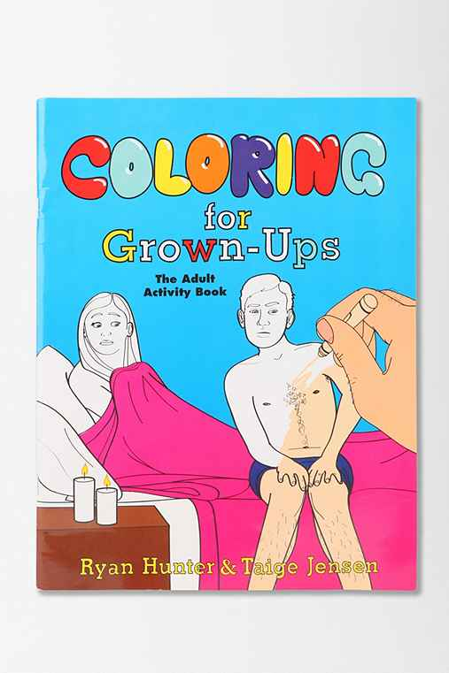 Coloring For Grown Ups By Ryan Hunter Amp Taige Jensen