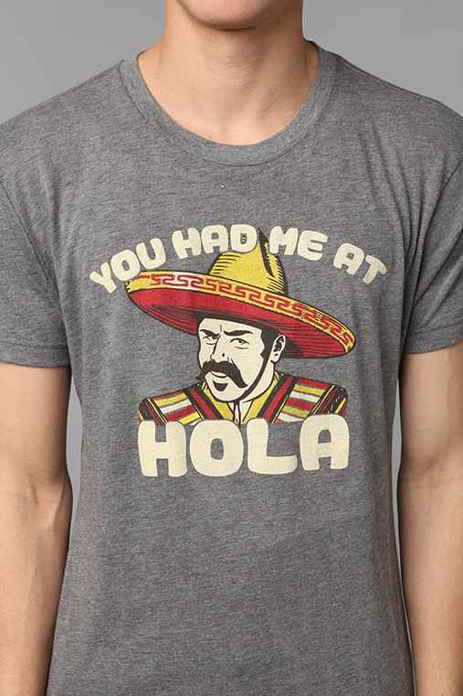 Had Me At Hola Tee