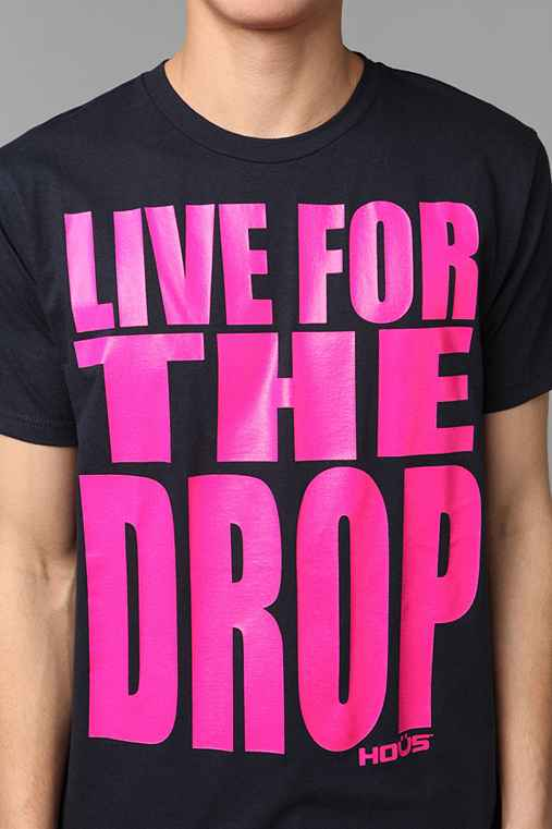 HOUS Live For The Drop Tee