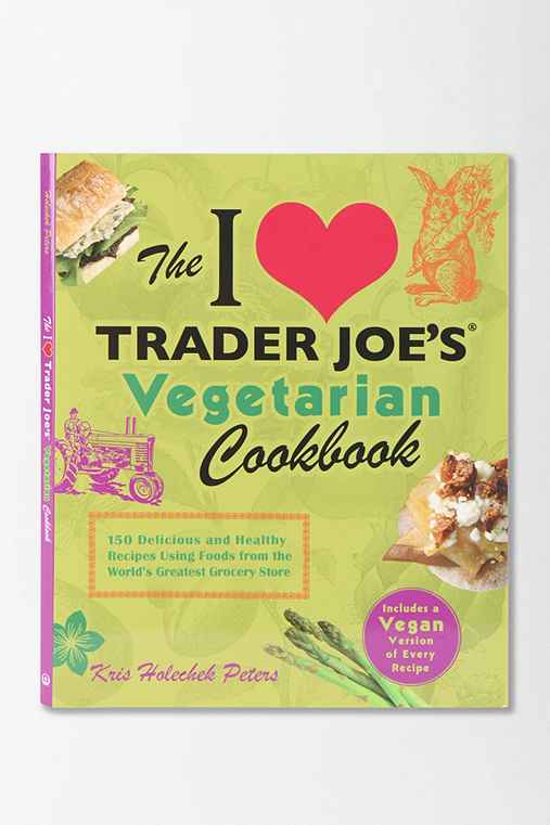 The I Love Trader Joe's Vegetarian Cookbook By Kris Holechek