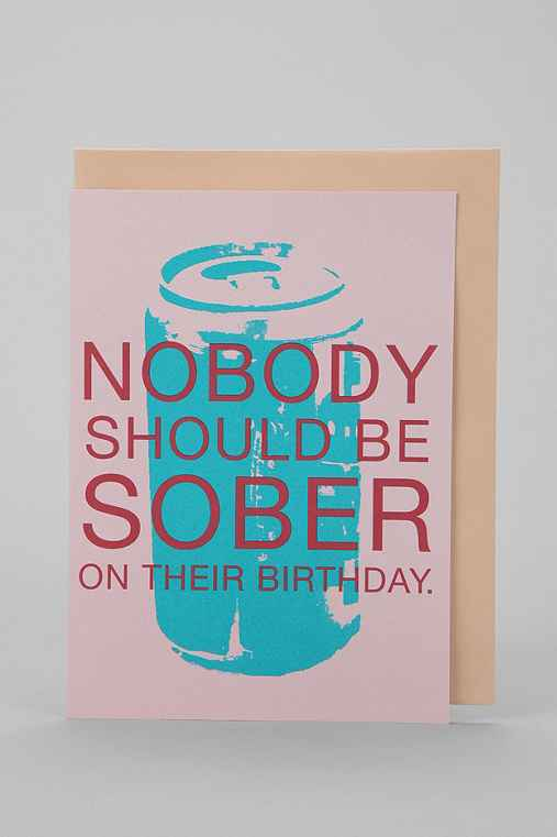 nobody should be sober birthday card  urban outfitters