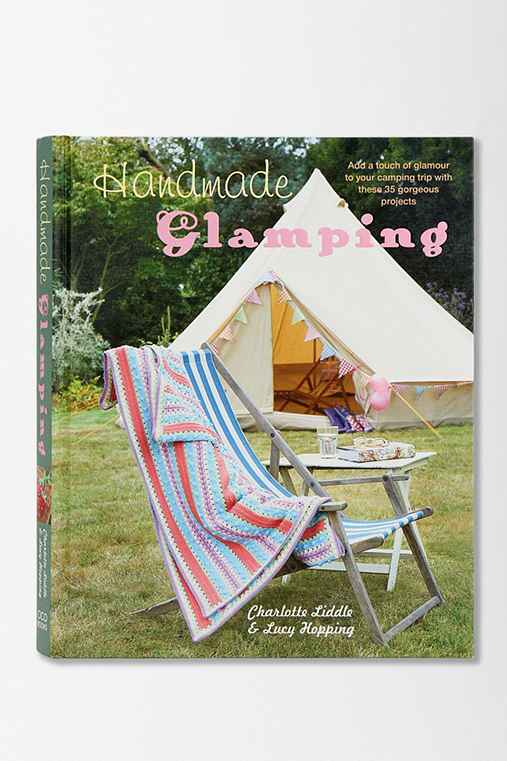 Handmade Glamping By Charlotte Liddle & Lucy Hopping