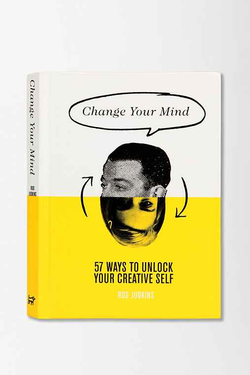 Change Your Mind: 57 Ways To Unlock Your Creative Self By Rod Judkins,ASSORTED,ONE SIZE