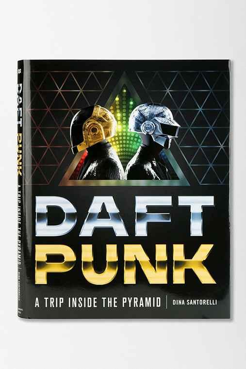Daft Punk: A Trip Inside the Pyramid By Dina Santorelli