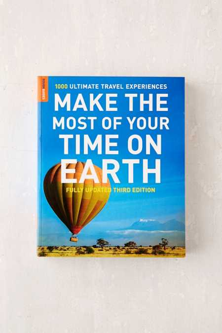 Make The Most Of Your Time On Earth: 1000 Ultimate Travel Experiences By Rough Guides