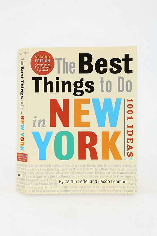 The Best Things To Do In New York: 1001 Ideas By Caitlin Leffel & Jacob Lehman,ASSORTED,ONE SIZE