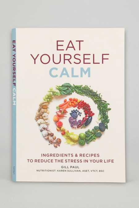 Eat Yourself Calm By Gill Paul