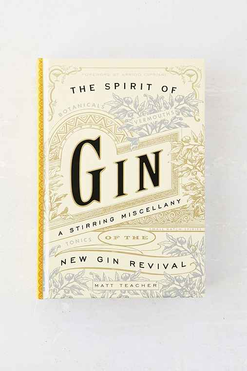 The Spirit Of Gin: A Stirring Miscellany Of The New Gin Revival By Matt Teacher, Greg Jones & Arrigo Cipriani,ASSORTED,ONE SIZE