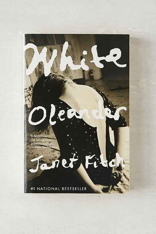 white oleander by janet fitch Learn more about janet fitch's novel white oleander, an oprah's book club selection.