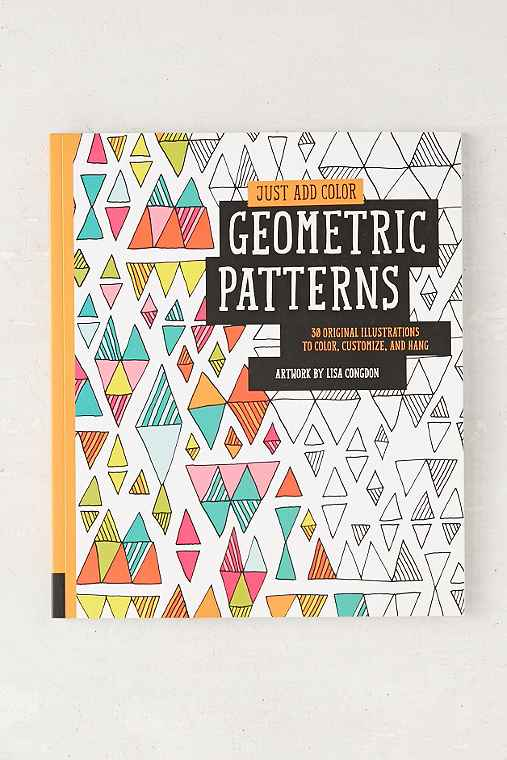 Just Add Color: Geometric Patterns: 30 Original Illustrations To Color, Customize, And Hang By Lisa Congdon,ASSORTED,ONE SIZE