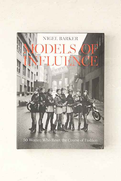 Models Of Influence: 50 Women Who Reset the Course of Fashion By Nigel Barker,ASSORTED,ONE SIZE