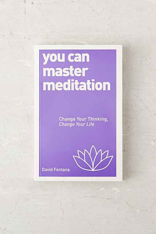 You Can Master Meditation: Change Your Mind, Change Your Life By David Fontana,ASSORTED,ONE SIZE