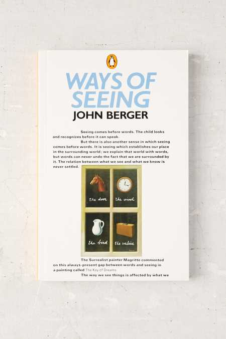 art as a manipulation in john bergers ways of seeing John berger's ways of seeing berger himself was always best as an art critic when and ways of seeing (1972), kenneth clark and john berger have been held.