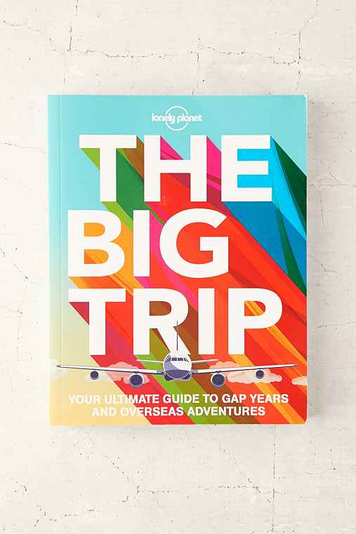The Big Trip: Your Ultimate Guide To Gap Years And Overseas Adventures By Lonely Planet,ASSORTED,ONE SIZE