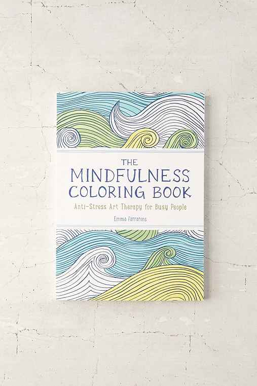 The Mindfulness Coloring Book: Anti-Stress Art Therapy For Busy People By Emma Farrarons,ASSORTED,ONE SIZE