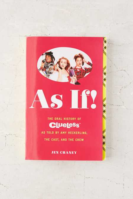 As If!: The Oral History Of Clueless By Jen Chaney
