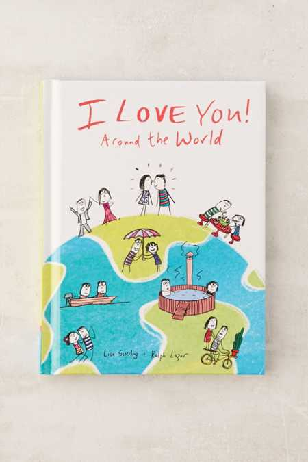 I Love You Around The World By Lisa Swerling & Ralph Lazar