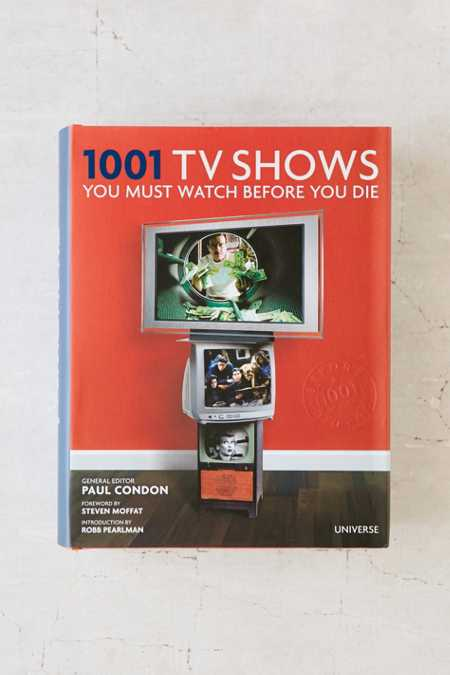 1001 TV Shows You Must Watch Before You Die By Paul Condon & Robb Pearlman
