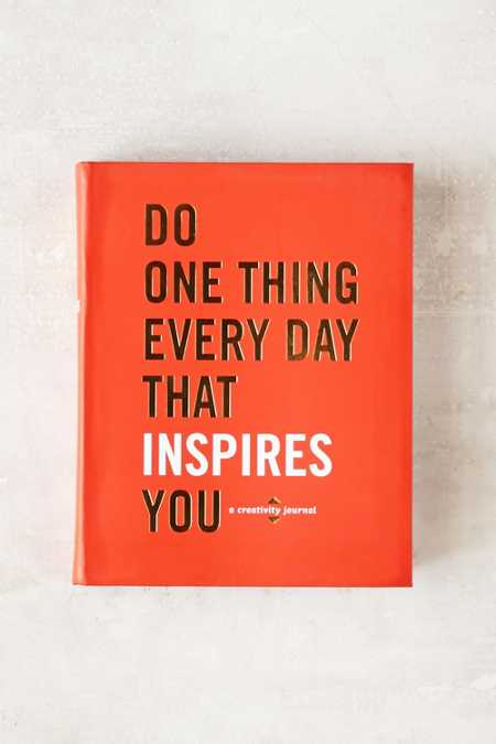 Do One Thing Every Day That Inspires You: A Creativity Journal By Robie Rogge And Dian G. Smith