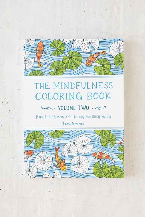 The Mindfulness Coloring Book, Vol. 2: More Anti-Stress Art Therapy For Busy People By Emma Farrarons,ASSORTED,ONE SIZE