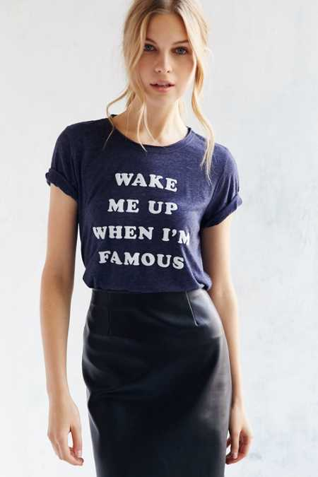 Truly Madly Deeply Wake Me Up When I'm Famous Tee