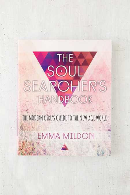 The Soul Searcher's Handbook: A Modern Girl's Guide To The New Age World By Emma Mildon