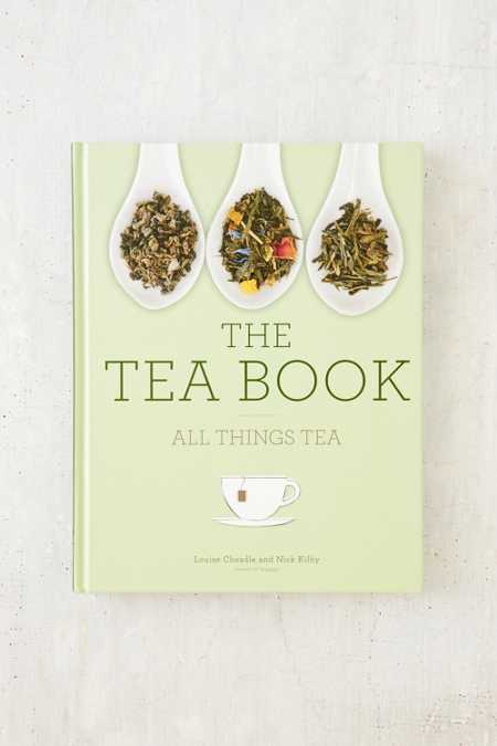 The Tea Book: All Things Tea By Nick Kilby & Louise Cheadle
