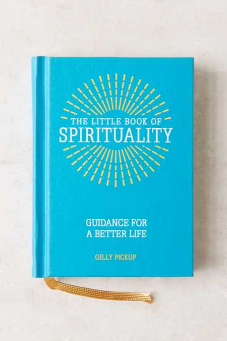 The Little Book Of Spirituality: Guidance For A Better Life By Gilly Pickup