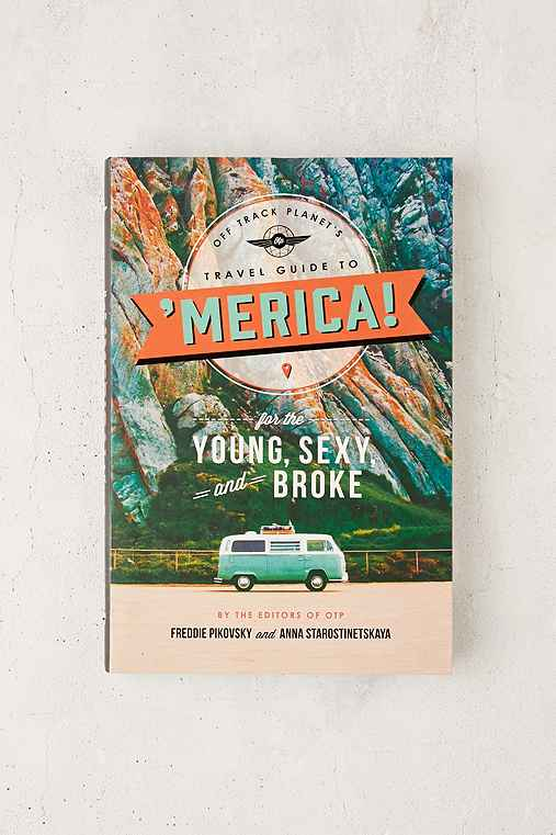Off Track Planet's Travel Guide To 'merica: For The Young, Sexy, And Broke By Freddie Pikovsky & Anna Starostinetskaya,ASSORTED,ONE SIZE