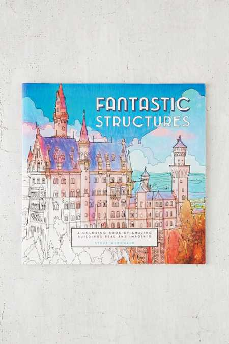 Fantastic Structures: A Coloring Book Of Amazing Buildings Real And Imagined By Steven McDonald