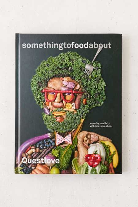 Something To Food About: Exploring Creativity With Innovative Chefs By Questlove With Ben Greenman