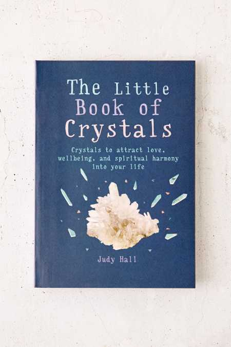 The Little Book Of Crystals: Crystals To Attract Love, Well-Being, And Spiritual Harmony Into Your Life By Judy Hall