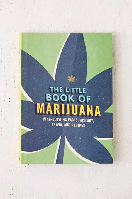 The Little Book Of Marijuana: Mind-Blowing Facts, History, Trivia, And Recipes By Spruce