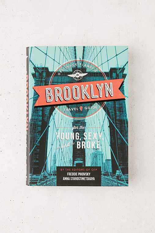 Off Track Planet's Brooklyn Travel Guide: For The Young, Sexy And Broke By Freddie Pikovsky & Anna Starostinetskaya,ASSORTED,ONE SIZE