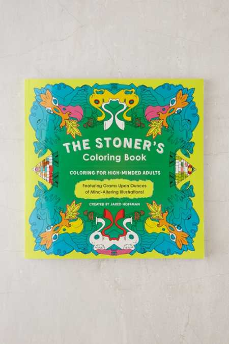 The Stoner's Coloring Book: Coloring For High-Minded Adults By Jared Hoffman