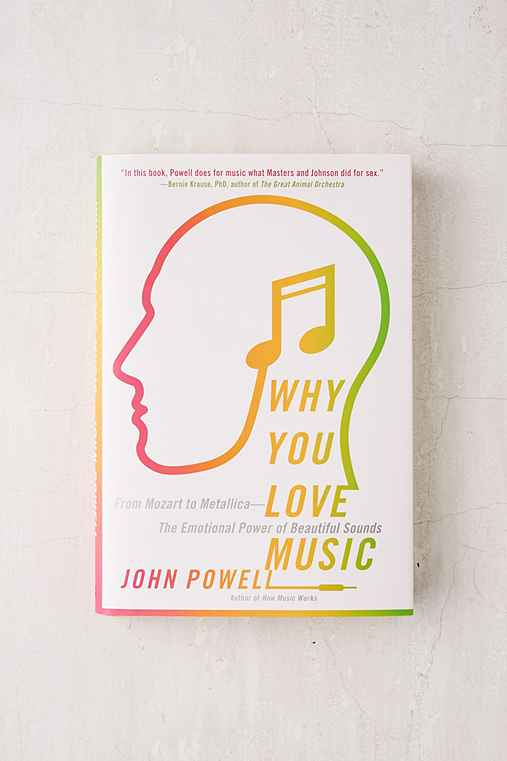 Why You Love Music: From Mozart To Metallica, The Emotional Power Of Beautiful Sounds By John Powell,ASSORTED,ONE SIZE