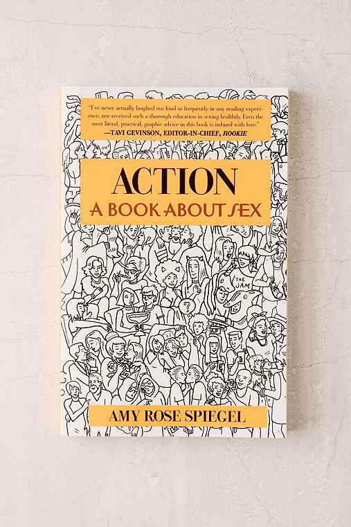 Action: A Book About Sex By Amy Rose Spiegel,ASSORTED,ONE SIZE