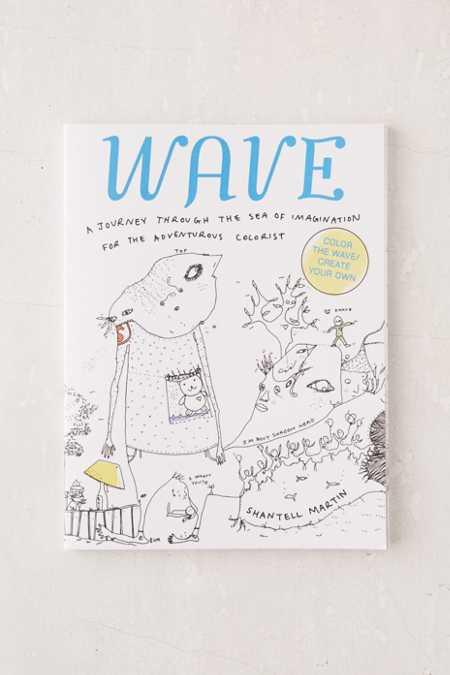 Wave: A Journey Through The Sea Of Imagination For the Adventurous Colorist By Shantell Martin