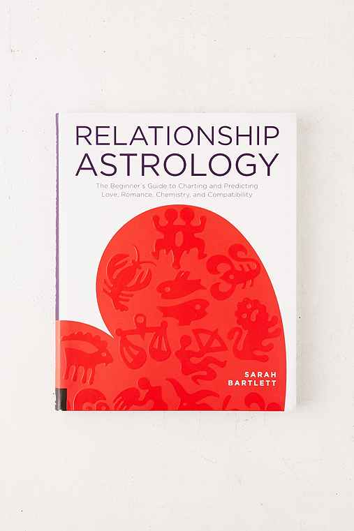 Relationship Astrology: The Beginner's Guide To Charting And Predicting Love, Romance, Chemistry and Compatibility By Sarah Bartlett,ASSORTED,ONE SIZE