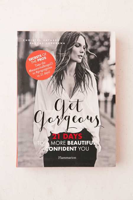 Get Gorgeous: Twenty-One Days To A More Beautiful Confident You By Christel Vatasso & Pascal Loperena